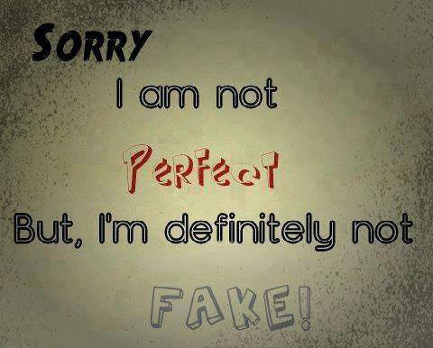 am not perfect-not fake